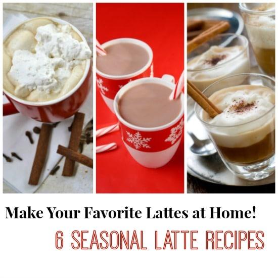 Homemade Latte Recipes: 6 Of Your Favorite Seasonal Lattes