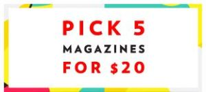 5 magazines for $20
