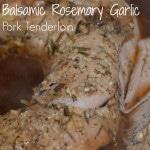 Thumbnail image for Slow Cooker Balsamic Garlic Pork Tenderloin