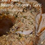 Slow Cooker Balsamic Garlic Pork Tenderloin