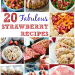 20 Fabulous Strawberry Recipes
