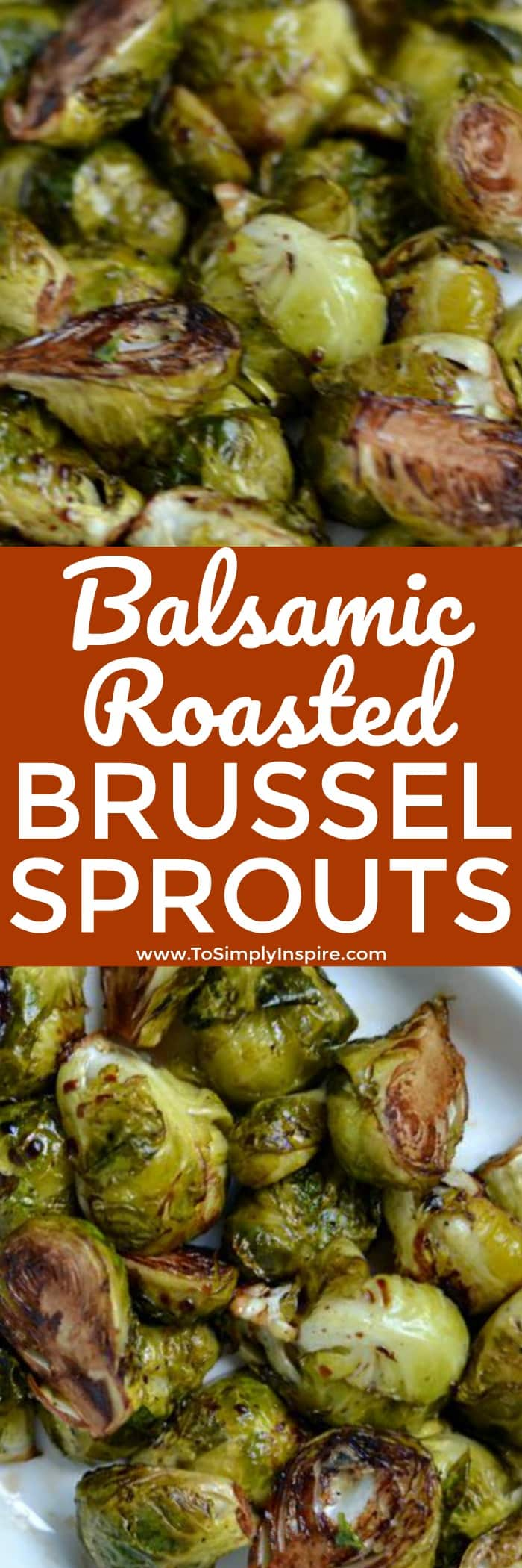These Balsamic Roasted Brussel Sprouts will change the way you think about this veggie.They are loaded with sweet nutty flavor for a wonderful, extremely healthy side dish!