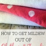 HOW TO GET MILDEW OUT OF CLOTHES AND TOWELS