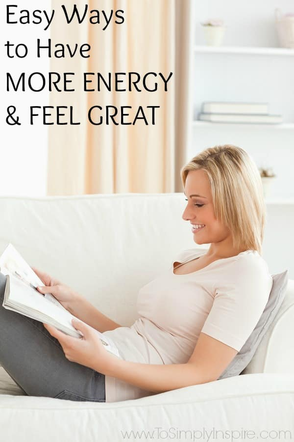 Easy Ways to Have More Energy and Feel Great