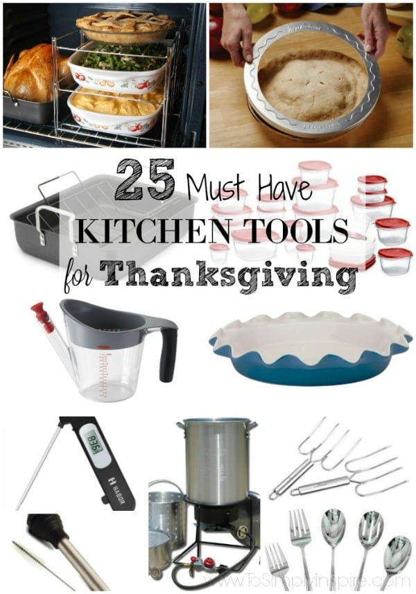 Must Have Kitchen Tools 25 must have kitchen tools for thanksgiving - to simply inspire