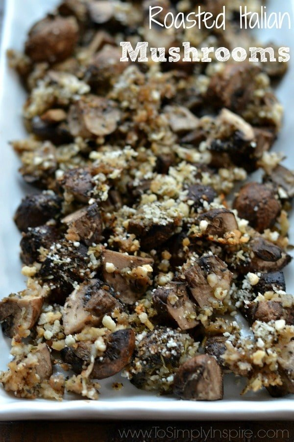 These Roasted Italian Mushrooms are perfectly seasoned for a wonderful, healthy addition to any meal.