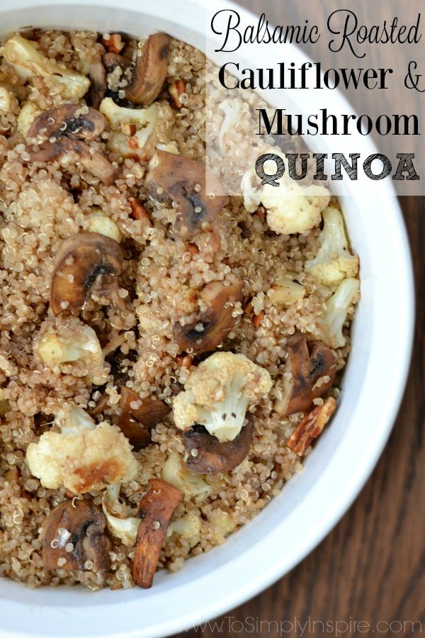 Cauliflower and Mushroom Quinoa tossed with balsamic vinegar, thyme ...