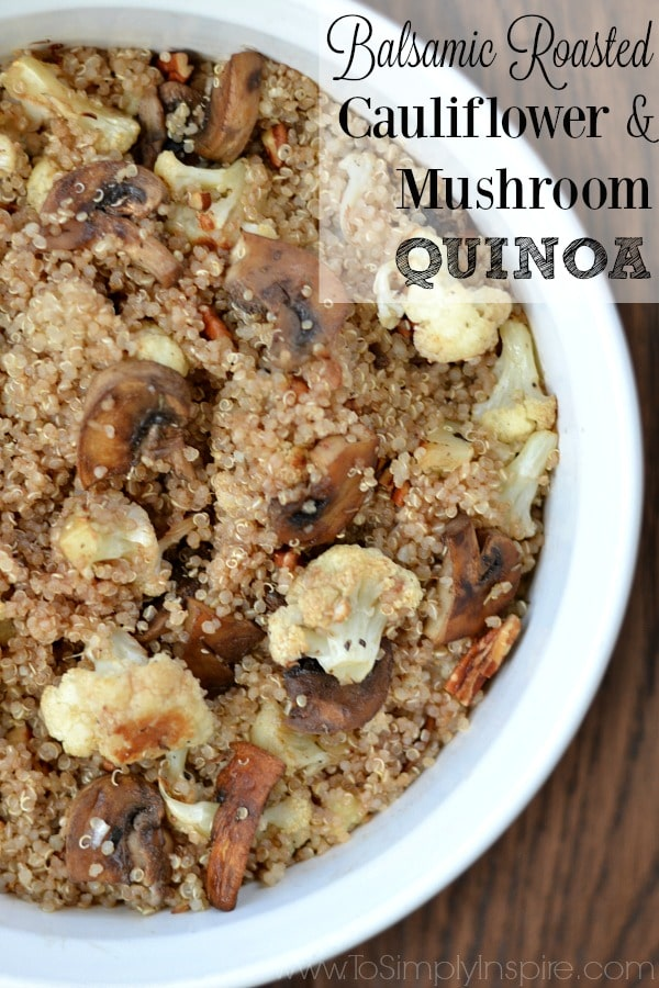 Roasted Cauliflower and Mushroom Quinoa tossed with balsamic vinegar, thyme and feta cheese for an amazingly delicious and healthy side dish.
