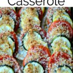 zucchini, yellow squash and tomatoes layered in a casserole