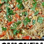 Chicken Pad Thai topped with cilantro with text overlay