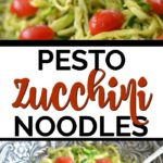 Pesto Zucchini Noodles Recipe with text overlay